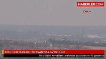 Kilis Fırat Kalkanı Harekatı'nda 47'nci Gün