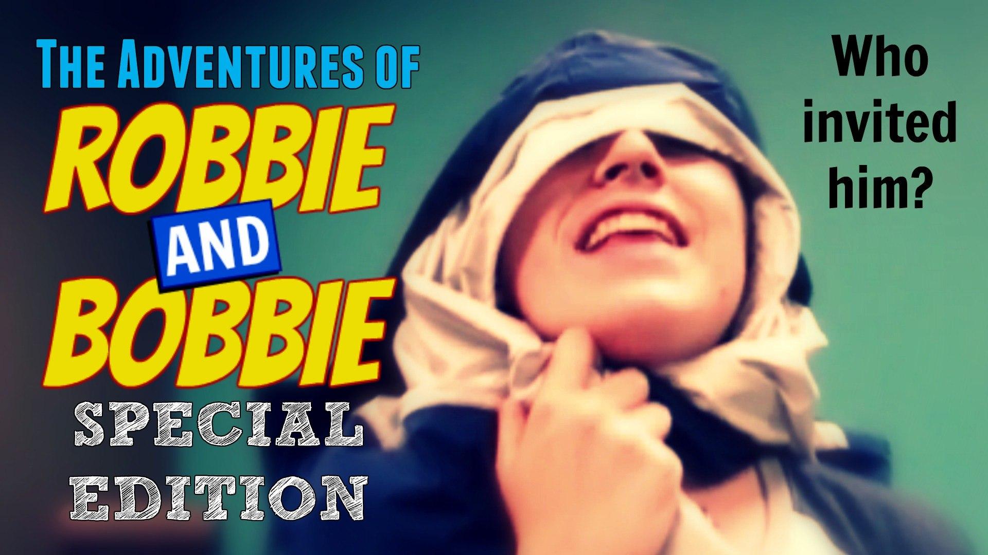The Adventures of Robbie & Bobbie (Pilot Episeode) (Special Edition)