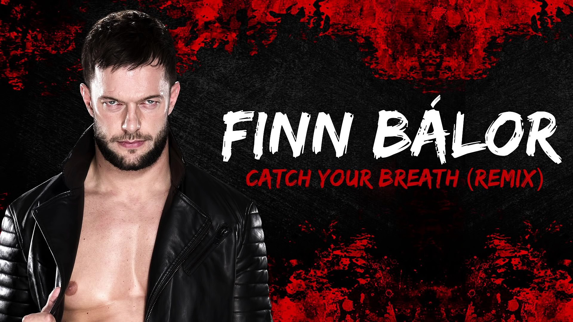 Finn Bálor: Catch Your Breath (Remix) (Official Theme)