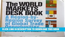 [New] The World Markets Desk Book: A Region-By-Region Survey of Global Trade Opportunities