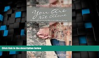 Big Deals  You Are Not Alone: Encouragement for the Heart of a Military Spouse  Best Seller Books