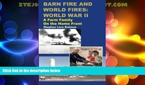 Big Deals  Barn Fire and World Fires: World War II: A Farm Family on the Home Front  Full Read