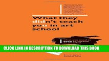 [Read PDF] What They Didn t Teach You in Art School: How to survive as an artist in the real world