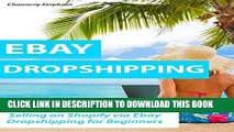 New Book EBAY DROPSHIPPING (Updated for 2016-2017): Selling on Shopify via Ebay Dropshipping for