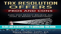 Collection Book Tax Resolution Offers - Pros and Cons: Can You Really Believe All That is Being