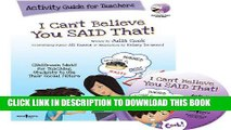 [PDF] I Can t Believe You Said That!: Activity Guide for Teachers: Classroom Ideas for Teaching