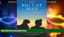 Big Deals  The Big Cat Man: An Autobiography (Bradt Travel Guides (Travel Literature))  Full Read