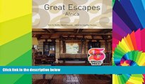 Big Deals  Great Escapes Africa (Great Escapes: Taschen 25th Anniversary Special)  Full Read Best