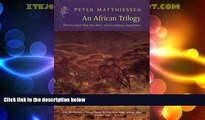 Big Deals  African Trilogy: The Tree Where Man Was Born/   African Silences/Sand Rivers  Best