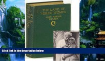 Must Have PDF  The land of veiled women,: Some wanderings in Algeria, Tunisia   Morocco,  Full