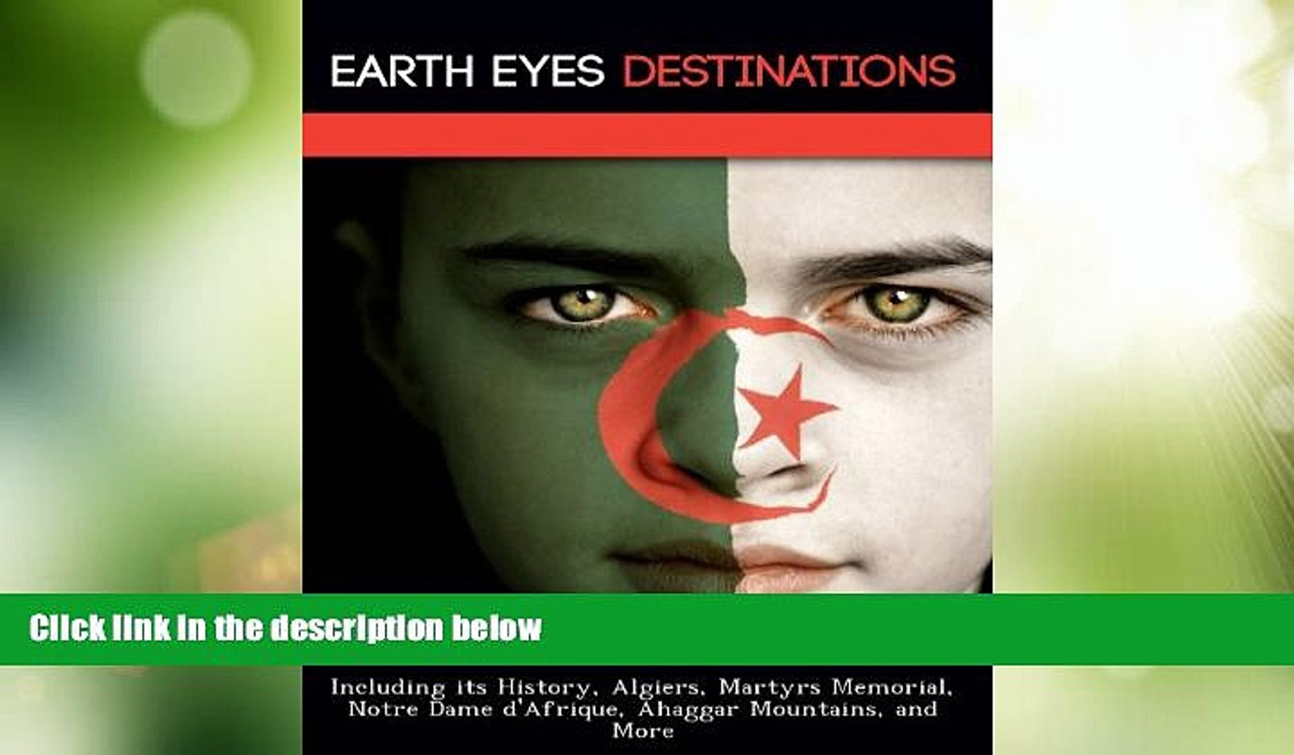 Must Have PDF  Algeria: Including its History, Algiers, Martyrs Memorial, Notre Dame d Afrique,