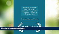 Must Have PDF  French Forests and Forestry: Tunisia, Algeria, Corsica, with a Translation -