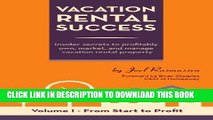 New Book Vacation Rental Success: Insider secrets to profitably own, market, and manage vacation