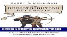 Collection Book The Redistribution Recession: How Labor Market Distortions Contracted the Economy