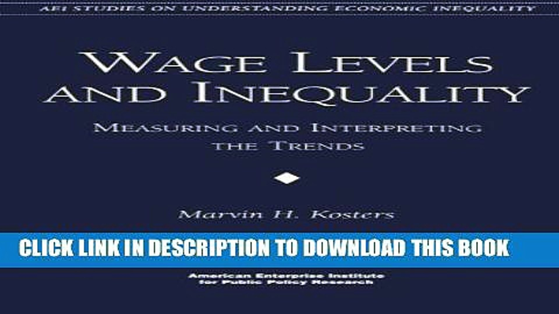 New Book Wage Levels and Inequality:: Measuring and Interpreting the Trends (AEI Studies on