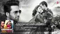 JUNOONIYAT UNPLUGGED ¦ Audio Song ¦ Meet Bros,Feat. Falak Shabir ¦ Pulkit Samrat, Yami Gautam