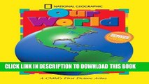 New Book National Geographic Our World, Updated Edition: A Child s First Picture Atlas (Science