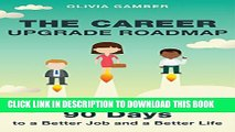 New Book The Career Upgrade Roadmap: 90 Days to a Better Job and a Better Life