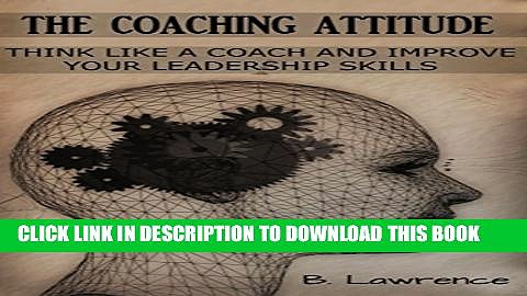 New Book The Coaching Attitude: Think like a Coach and Improve Your Leadership Skills