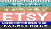 [PDF] Etsy Excellence: The Simple Guide to Creating a Thriving Etsy Business Popular Colection