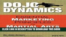 [PDF] Dojo Dynamics: Essential Marketing Principles for Martial Arts Schools Popular Online
