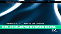 [PDF] Managing Drugs in Sport (Routledge Research in Sport Business and Management) Full Colection