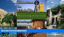 Must Have PDF  Tourism in Ethiopia, our origin: Discovering of our route, Ethiopian tour  Full