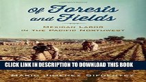 [Read PDF] Of Forests and Fields: Mexican Labor in the Pacific Northwest (Latinidad: Transnational