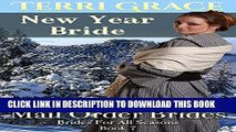 [PDF] MAIL ORDER BRIDE: New Year Bride - A Gift For William: Clean Historical Romance (Brides For