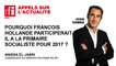 Pourquoi François Hollande devrait participer à la primaire du Parti Socialiste