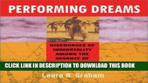 [Read PDF] Performing Dreams: Discoveries of Immortality Among the Xavante of Central Brazil Ebook