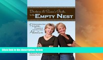 Big Deals  Barbara   Susan s Guide to the Empty Nest: Discovering New Purpose, Passion   Your Next
