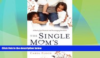Big Deals  The Single Mom s Devotional: A Book of 52 Practical and Encouraging Devotions  Full