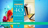 FAVORITE BOOK  Over 40   You re Hired!: Secrets to Landing a Great Job