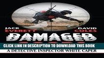 [PDF] Damaged Goods: A Detective Inspector White Caper (D.I. White Mysteries) (Volume 1) [Full