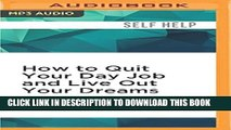 [PDF] How to Quit Your Day Job and Live Out Your Dreams: A Guide to Transforming Your Career Full