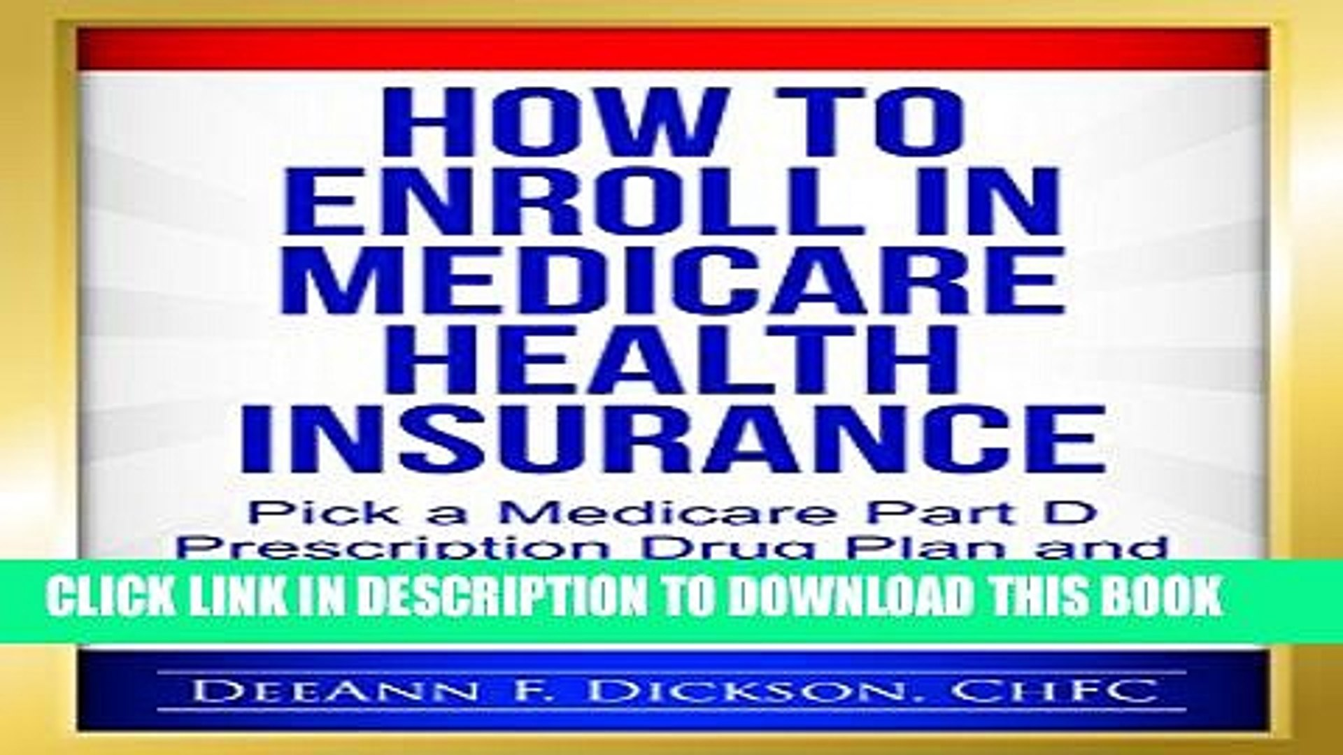 [PDF] How to Enroll in Medicare Health Insurance: Choose a Medicare Part D Drug Plan and a
