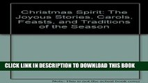 [PDF] Christmas Spirit: The Joyous Stories, Carols, Feasts, and Traditions of the Season Popular