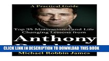 [PDF] Tony Robbins: Top 35 Motivational and Life Changing Lessons from Anthony Robbins: A