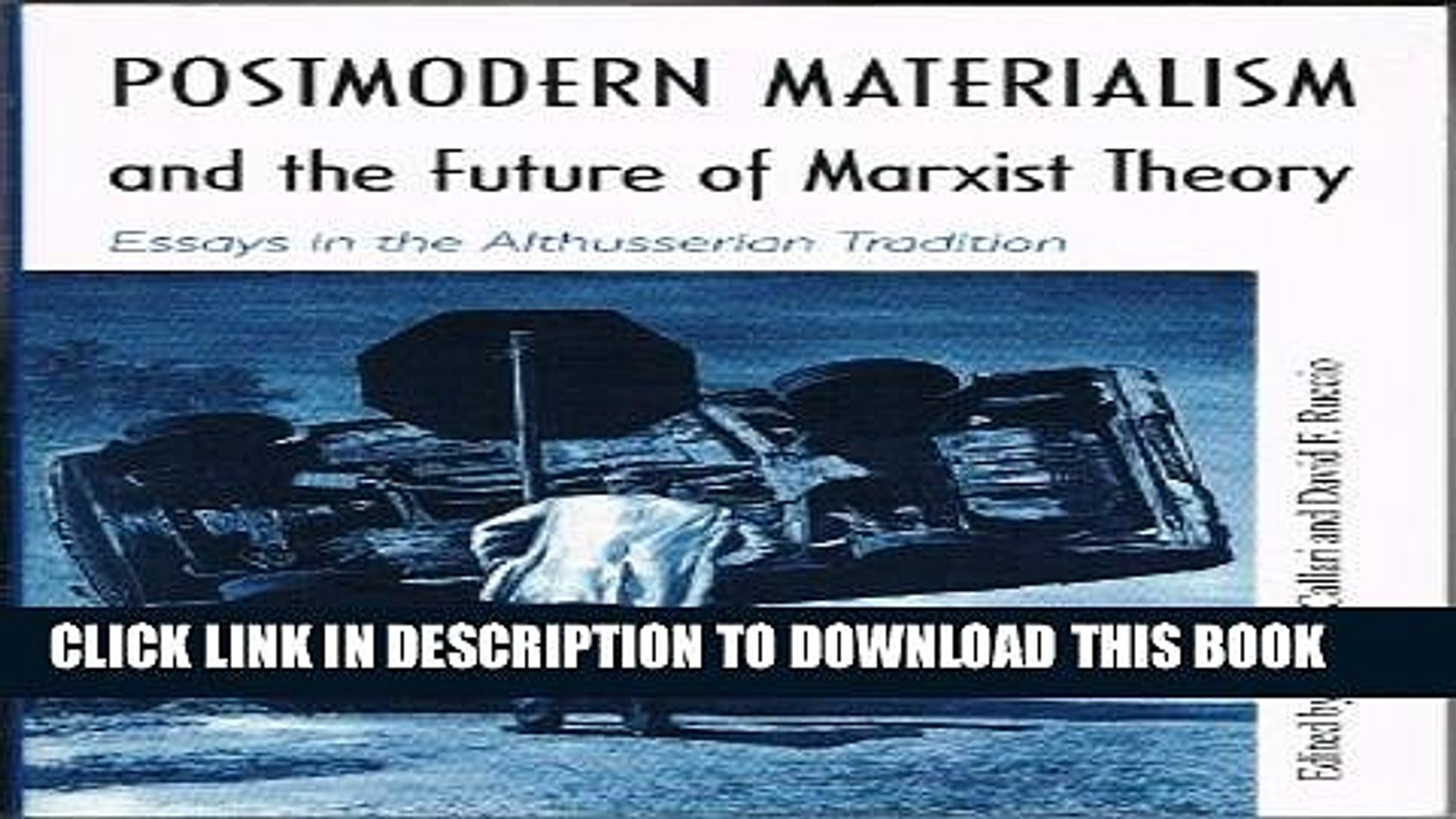 Postmodern Materialism and the Future of Marxist Theory Essays in the Althusserian Tradition