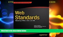 Big Deals  Web Standards: Mastering HTML5, CSS3, and XML (Expert s Voice in Web Development)  Best
