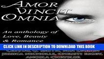 [PDF] Amor Vincit Omnia: An Anthology of Love, Beauty   Romance Popular Online