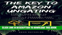 [PDF] The Key To Amazon Ungating: Step By Step Guide To Becoming Ungated In Health   Personal