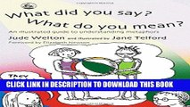 [PDF] What Did You Say? What Do You Mean?: An Illustrated Guide to Understanding Metaphors Full