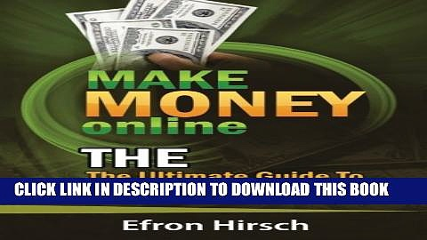 [PDF] Make Money Online: The Ultimate Guide To Making Money Online (How To Make Money Online, Make
