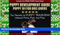 Must Have PDF  Puppy Development Guide - PUPPY 101 for Dog Lovers: The Secrets to Puppy Training