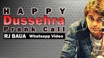 Happy Dussehra Prank Call By Rj Baua| Funny Dussehra Comedy Video For Whatsapp | Rj Baua 93.5 Red FM