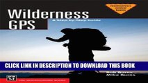 [Read PDF] Wilderness GPS: A Step-by-Step Guide Ebook Free