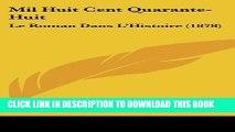 [PDF] Mil Huit Cent Quarante-Huit: Le Roman Dans L Histoire (1878) (French Edition) Full Online