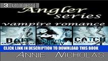 [PDF] Angler Books Box Set: Vampire (Bait, Catch, Hunting Colby) (Angler Series Book 1) Popular
